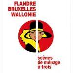 Flandre, Bruxelles, Wallonie : scènes de ménage à trois – Préface