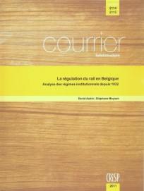 La régulation du rail en Belgique. Analyse des régimes institutionnels depuis 1832