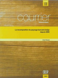 La recomposition du paysage bancaire belge depuis 2008