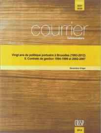 Vingt ans de politique portuaire à Bruxelles (1993-2012) – II. Contrats de gestion 1994-1999 et 2002-2007