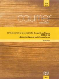 Le financement et la comptabilité des partis politiques (2008-2013) I. Bases juridiques et partis francophones
