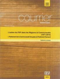 L'action du FDF dans les Régions et Communautés (1971-2014) – I. Parlement de la Communauté française et Parlement flamand