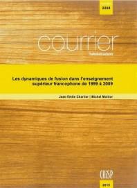 Les dynamiques de fusion dans l'enseignement supérieur francophone de 1999 à 2009