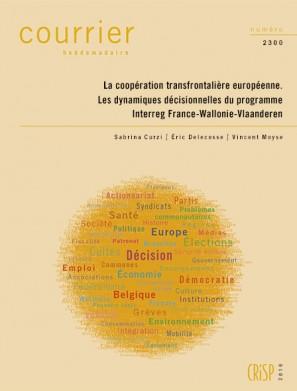 La coopération transfrontalière européenne. Les dynamiques décisionnelles du programme Interreg France-Wallonie-Vlaanderen