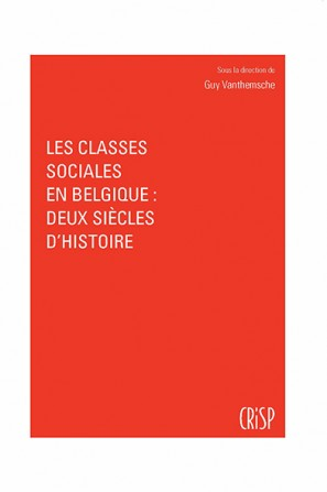 Les classes sociales en Belgique : deux siècles d'histoire
