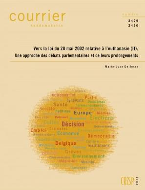 Vers la loi du 28 mai 2002 relative à l'euthanasie (II). Une approche des débats parlementaires et de leurs prolongements