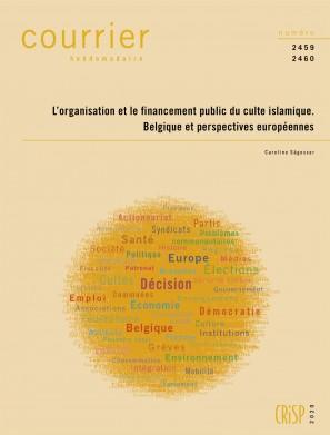L'organisation et le financement public du culte islamique. Belgique et perspectives européennes