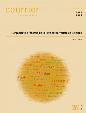 L'organisation fédérale de la lutte antiterroriste en Belgique