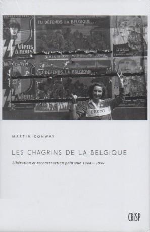 Les chagrins de la Belgique. Libération et reconstruction politique 1944-1947