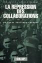 La répression des collaborations 1942 - 1952. Un passé toujours présent (traduit du néerlandais)